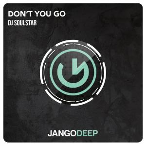DJ Soulstar - Don't You Go