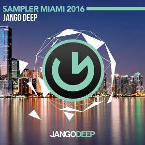 Jango Deep Miami Sampler 2016