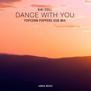 Dance With You (Popcorn Poppers Remix)