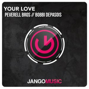 REMINDER: Peverell Bros, Bobbie Depasois - Your Love