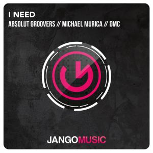 Absolut Groovers & Michael Murica Feat. DMC - I Need